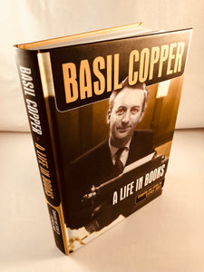 Basil Copper - A Life in Books, PS Publishing 2008, Compiled and Edited by Stephen Jones, Signed by Basil Copper, Richard Dalby, Stephen Jones, Randy Broecker and two others