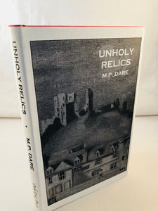 M.P. Dare - Unholy Relics and other Uncanny Tales, Ash-Tree Press 1997, Limited to 500 Copies