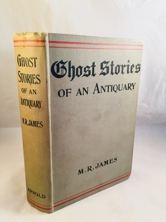 M. R. James - Ghost Stories of an Antiquary, Edward Arnold, Seventh Impression November 1924
