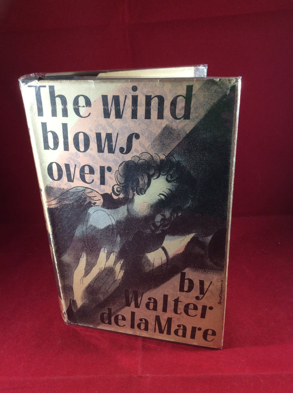 Walter de la Mare, The Wind Blows Over, Faber and Faber, 1936, First Edition.