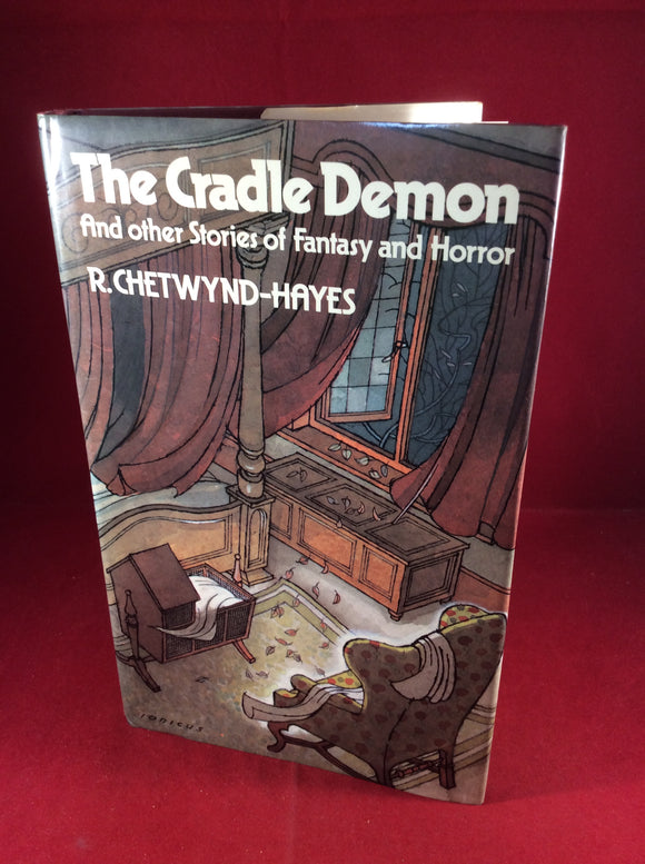 R. Chetwynd-Hayes, The Cradle Demon & Other Stories of Fantasy and Horror, William Kimber, 1978, First Edition.