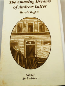 Harold Begbie - The Amazing Dreams of Andrew Latter, Ash-Tree Press 2002, Limited to 500 Copies