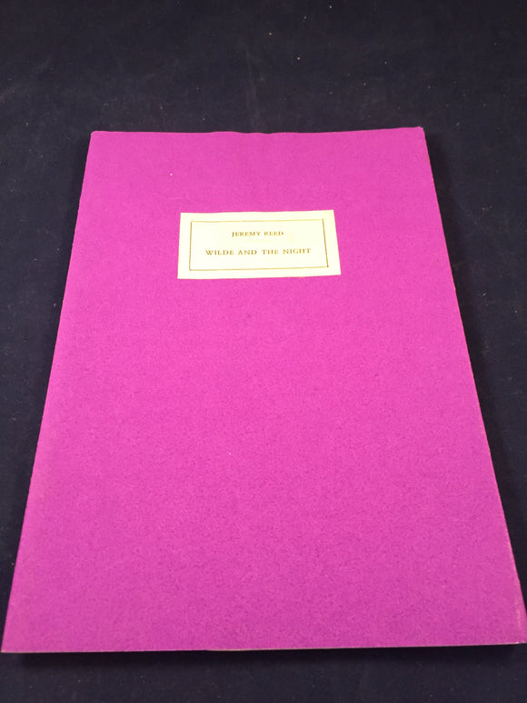 Jeremy Reed - Wilde and the Night, Privately Printed 1994, Proof Copy