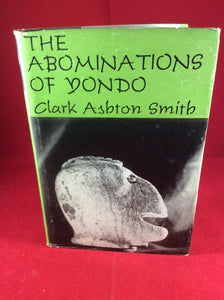 Clark Ashton Smith, The Abominations of Yondo, Arkham House, 1960, Limited Edition.