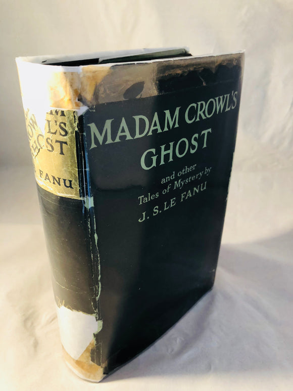 Le Fanu - Madam Crowl's Ghost and Other Tales of Mystery, G. Bell 1923, 1st Edition, Collected and Edited by M. R. James