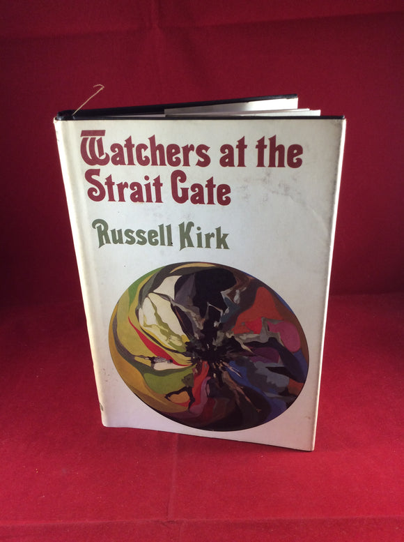 Russell Kirk, Watchers at the Strait Gate, Arkham House, 1984, First Edition.