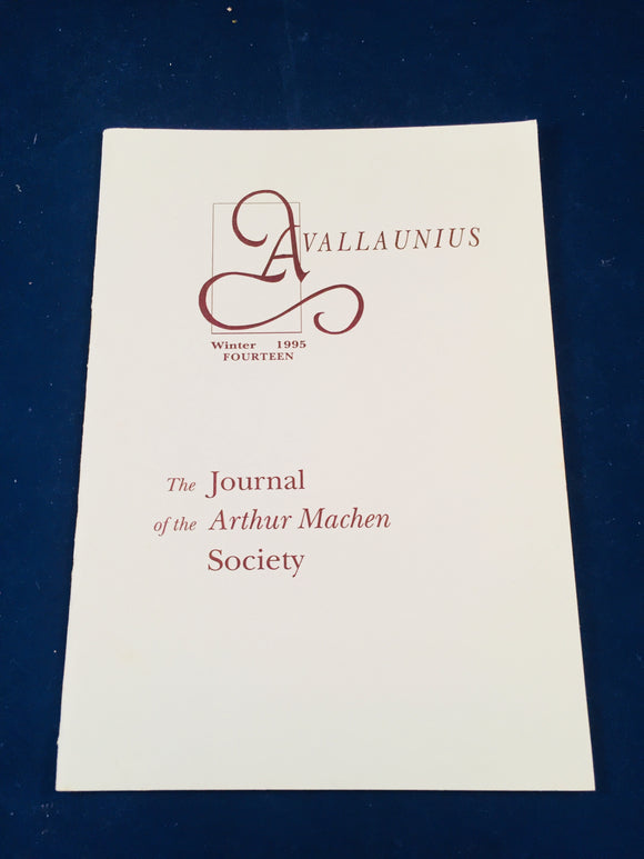 Arthur Machen - Avallaunius, The Journal of the Arthur Machen Society, Winter 1995, Number 14, The Arthur Machen Society 1995, Number 58 of 250 Copies