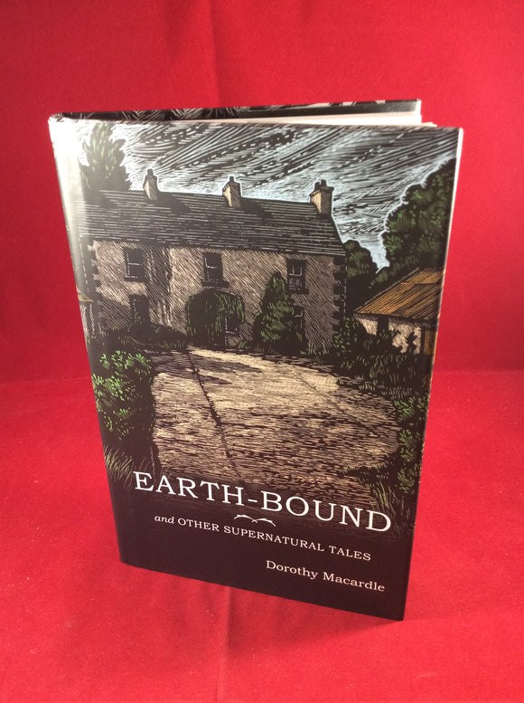 Dorothy Macardle, Earth-Bound and Other Supernatural Tales, The Swan River Press, 2016, Limited Edition (350).