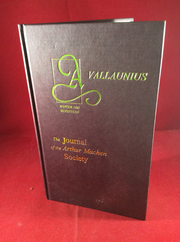 Arthur Machen - Avallaunius, The Journal of the Arthur Machen Society, Winter 1997, Number 17, The Arthur Machen Society, 1997, Number 192 of 250 Copies