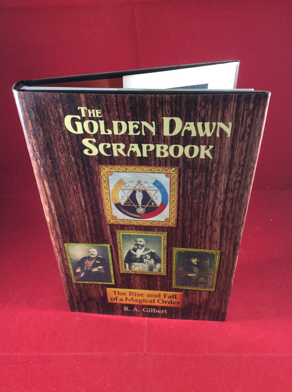 R. A. Gilbert, The Golden Dawn Scrapbook: The Rise and Fall of a Magical Order, Samuel Weiser Inc., 1997, First Edition, Signed and Inscribed to Richard Dalby by author.