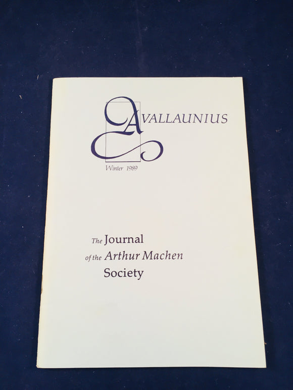 Arthur Machen - Avallaunius, The Journal of the Arthur Machen Society, Winter 1989, Number 4, The Arthur Machen Society 1989, Number 30 of 350 Copies