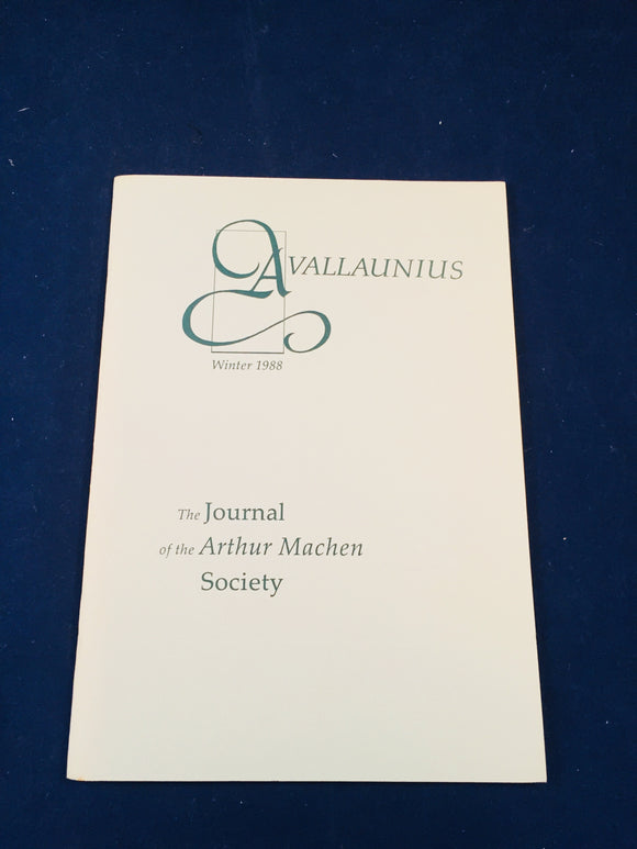 Arthur Machen - Avallaunius, The Journal of the Arthur Machen Society, Winter 1988, The Arthur Machen Society 1988, Number 65 of 350 Copies