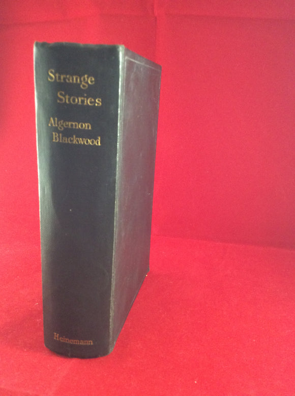 Algernon Blackwood - Strange Stories, Heinemann, first edition 1929, with letter signed by Author.