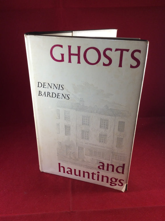 Dennis Bardens, Ghosts and Hauntings, The Zues Press, 1965, First Edition, Signed and Inscribed.