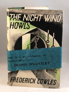 Frederick Cowles - The Night Wind Howls, Muller 1938, 1st Edition in Original Dust Jacket and Banner Advertisement, a rare book