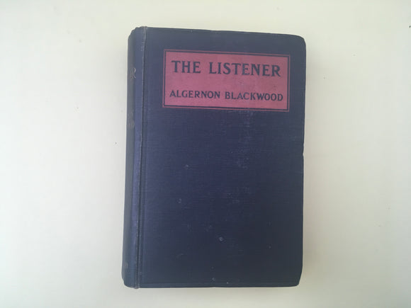 Algernon Blackwood - The Listener, Eveleigh Nash 1907, 1st Edition