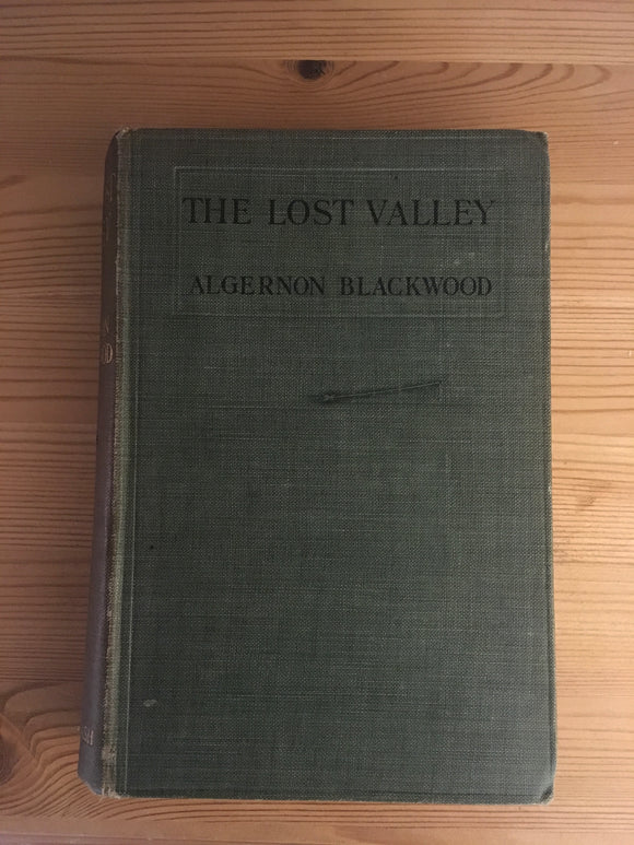 Algernon Blackwood - The Lost Valley, Eveleigh Nash 1910, 1st Edition