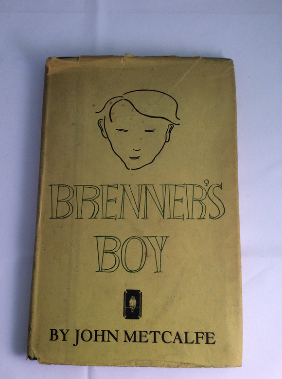 John Metcalfe - Brenner's Boy, The White Owl Press, May 1932. 1st Edition.
