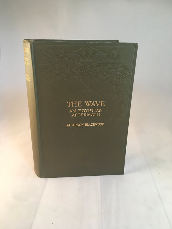 Algernon Blackwood - The Wave An Egyptian Aftermath, Macmillan and Co 1916, 1st Edition