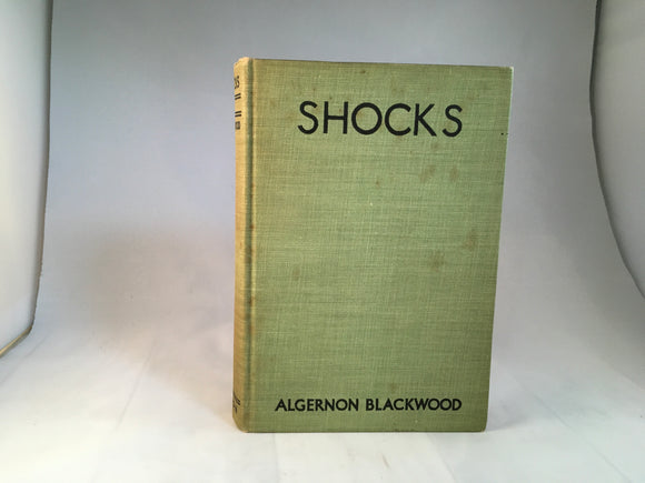 Algernon Blackwood - Shocks, E.P. Dutton & Company New York 1936, 1st US Edition