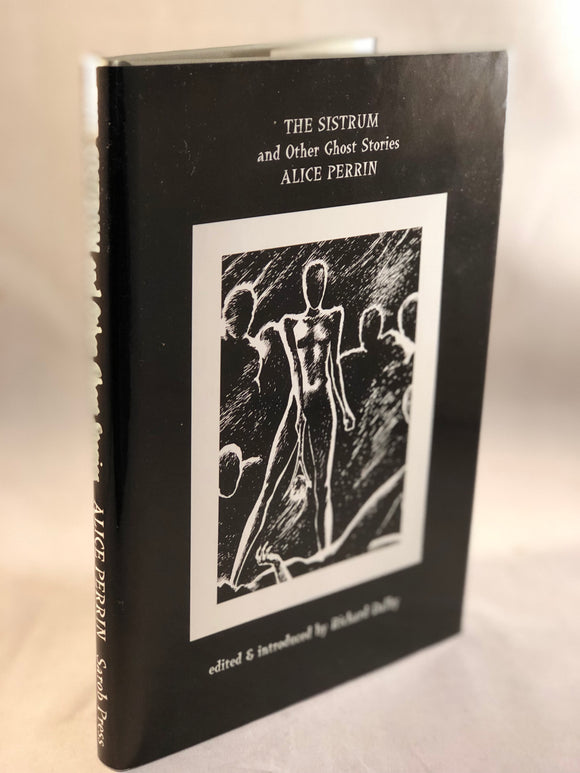 Alice Perrin - The Sistrum and Other Ghost Stories, Sarob Press 2001, Mistresses of the Macabre Volume 5