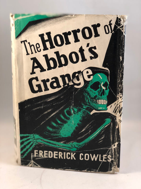 Frederick Cowles - The Horror of Abbot's Grange and Other Stories, Muller 1936, 1st Edition with Original Dust Jacket