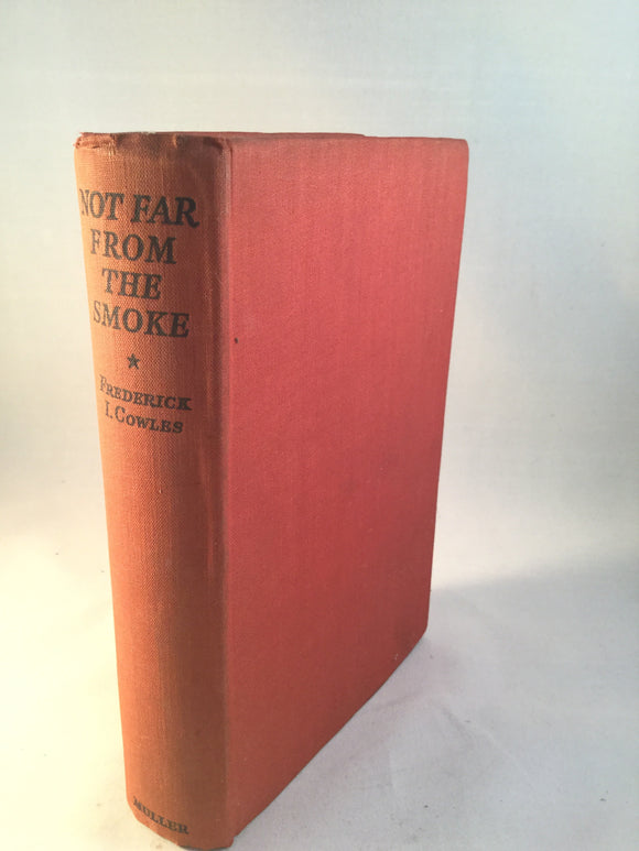 Frederick Cowles - Not Far From the Smoke, Muller 1935, 1st Edition, Inscribed and Signed