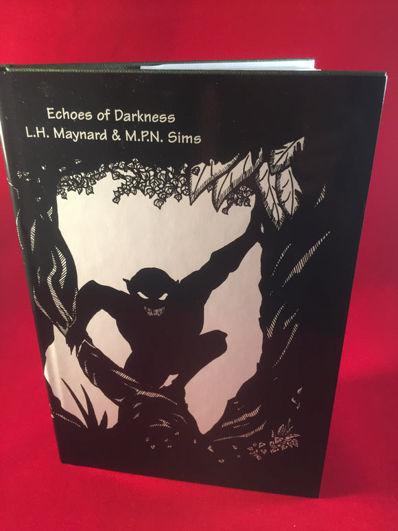L.H. Maynard & M.P.N Sims - Echoes of Darkness, Sarob Press 2000, 162/250.