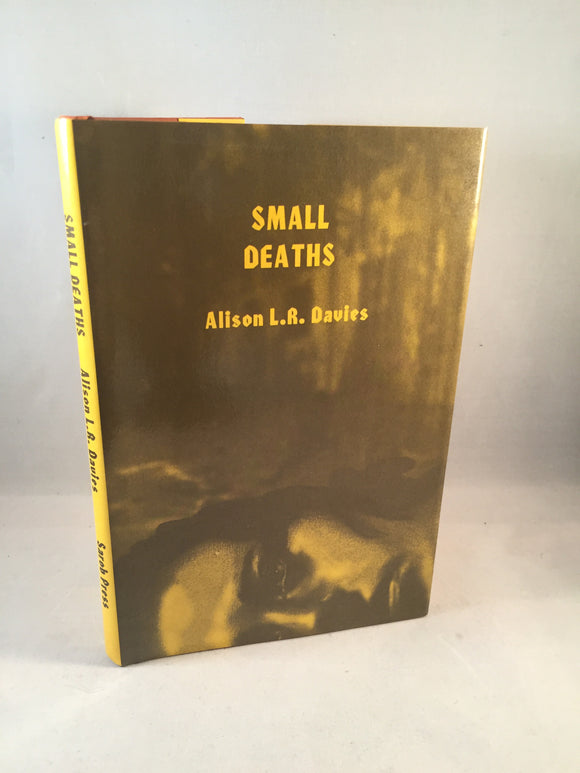 Alison L. R. Davies - Small Deaths, Sarob Press 2003, Limited Edition