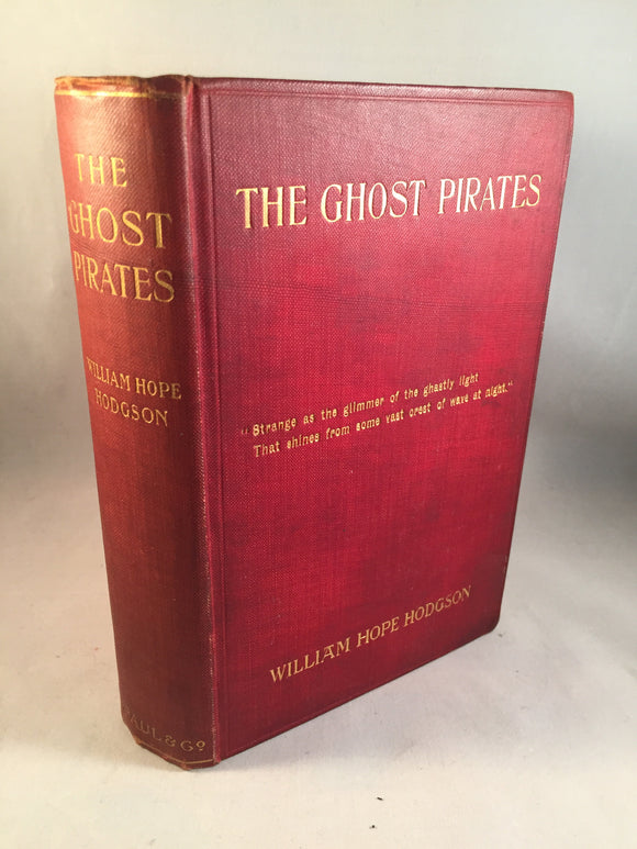 William Hope Hodgson - The Ghost Pirates, Stanley Paul & Co 1909, London, 1st Edition