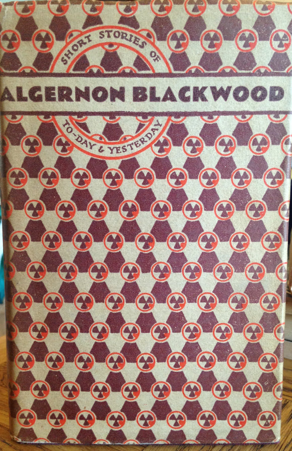 Algernon Blackwood - Short Stories of To-day & yesterday, Harrap 1930, Decorated Dust jacket