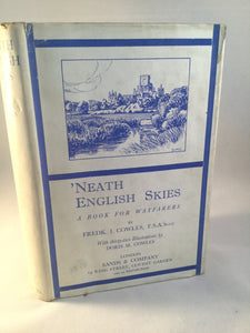Frederick Cowles - 'Neath English Skies, A Book For Wayfarers, Sands 1933, 1st Edition.