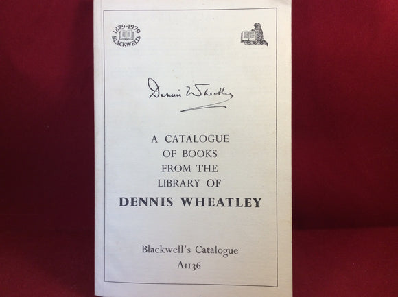 Dennis Wheatley, A Catalogue of Books from the Library of Dennis Wheatley, Blackwell's Catalogue AII36, 1979, First UK Edition.