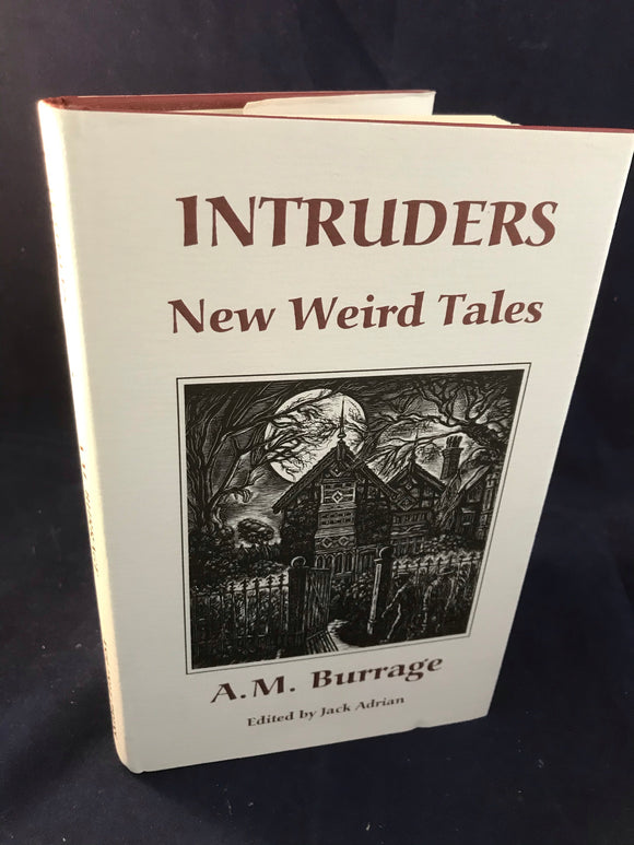 A.M. Burrage - Intruders New Weird Tales,  Ash-Tree Press, 1995, Inscribed to Richard Dalby by Swain Burrage with letters and correspondence. 255/500