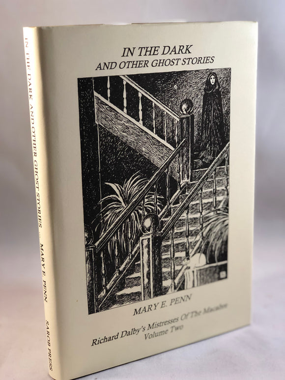 Mary E. Penn - In The Dark and Other Ghost Stories, Sarob Press 1999, Mistresses of the Macabre Volume 2
