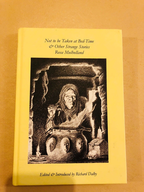 Rosa Mulholland - Not to be Taken at Bed-Time, Sarob Press 2013. Mistresses of the Macabre Volume 8, Limited Print 83/165