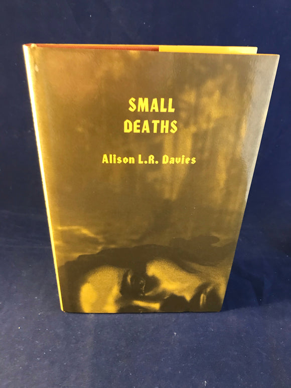 Alison L. R. Davies - Small Deaths, Sarob Press 2003, Limited Edition, Signed