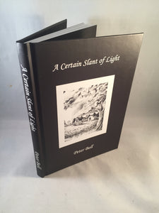 Peter Bell - A Certain Slant of Light, Sarob Press 2012, Limited Edition, Signed and Inscribed