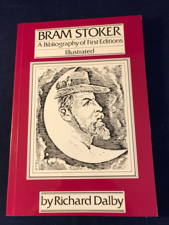 Richard Dalby - Bram Stoker, A Bibliography of First Editions, Illustrated, Dracula Press 1983, First Edition