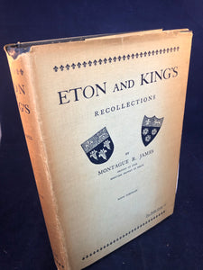M.R. James - Eton And King's Recollections, Williams & Norgate, 1926
