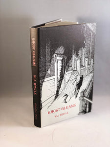 W. J. Wintle - Ghost Gleams, Tales of the Uncanny, Ash-Tree Press 1999, Limited Print Edition