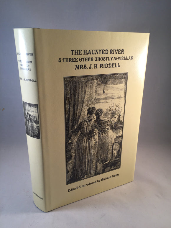 Mrs. J. H. Riddell - The Haunted River & Three Other Ghostly Novellas, Sarob Press 2001, Limited to 300 copies