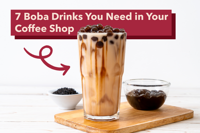 7 Boba Drinks You Need in Your Coffee Shop