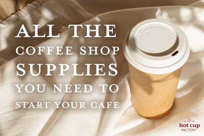 All the Coffee Shop Supplies You Need to Start Your Cafe