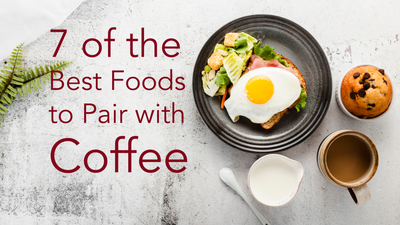 7 of the Best Foods to Pair with Coffee