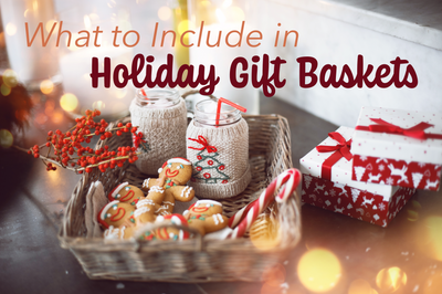 What to Include in Holiday Gift Baskets