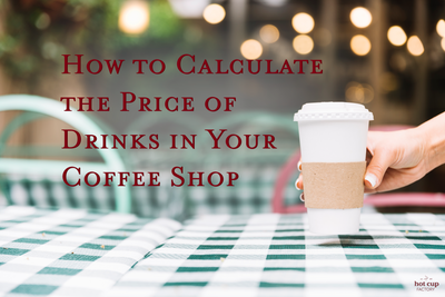 How to Calculate the Price of Drinks in Your Coffee Shop