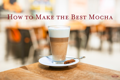 How to Make the Best Mocha