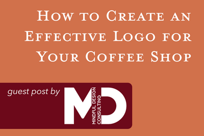 How to Create an Effective Logo for Your Coffee Shop