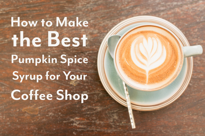 How to Make the Best Pumpkin Spice Syrup for Your Coffee Shop